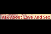 Ask About Love And Sex - Your relationship, love and sex questions answered.