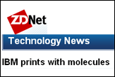 IBM prints with molecules - Think of it as an atomic rubber stamp.